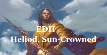 【EDH・統率者】太陽冠のヘリオッド-機械仕掛けの神-【デッキリスト】